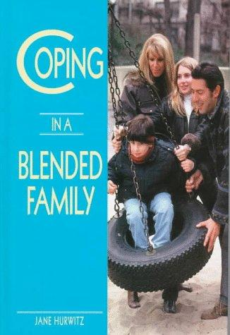 Coping in a blended family by Jane Hurwitz