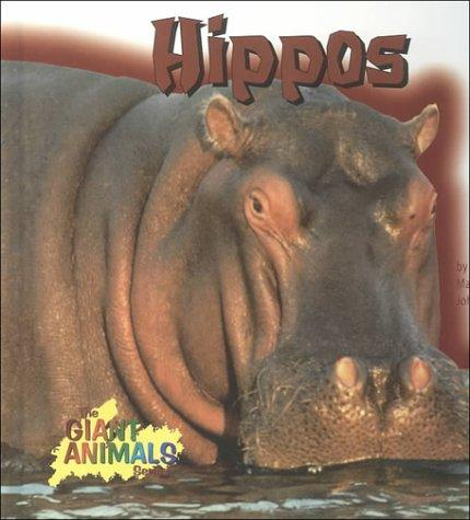 Hippos (Giant Animals Series) by Marianne Johnston