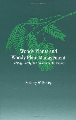 Woody Plants and Woody Plant Management: Ecology by Bovey