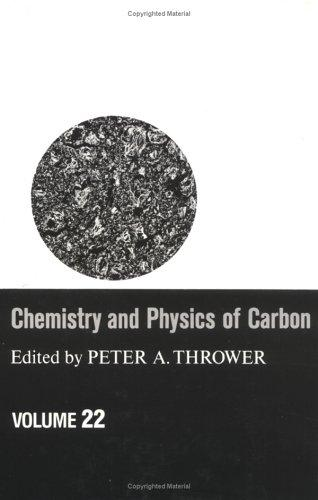 Chemistry and Physics of Carbon by Peter A. Thrower