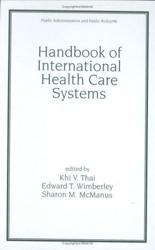 Handbook of International Health Care Systems (Public Administration and Public Policy) by Thai