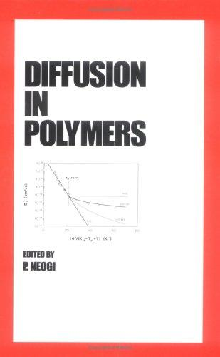 Diffusion in Polymers P. Neogi