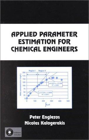 Applied parameter estimation for chemical engineers by Peter Englezos