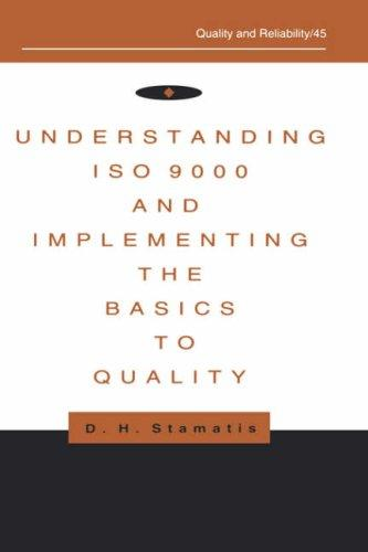 Understanding ISO 9000 and implementing the basics to quality by D. H. Stamatis