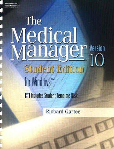 Medical Manager Student Edition 10 by Richard Gartee