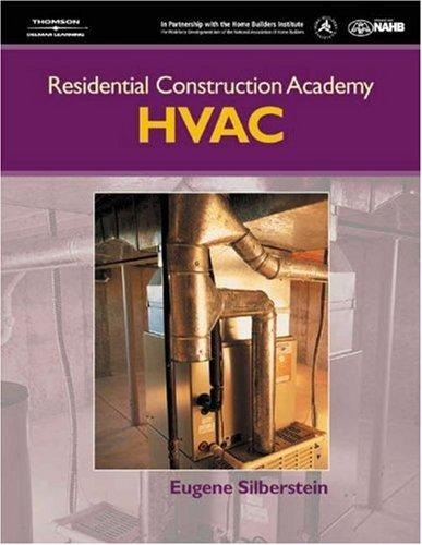Residential Construction Academy Heating, Ventilation and Air Conditioning (Residential Construction Academy) by Eugene Silberstein