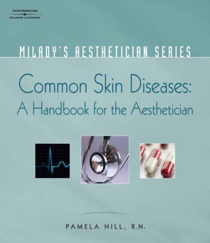 Milady's Aesthetician Series: Common Skin Diseases by Pamela Hill