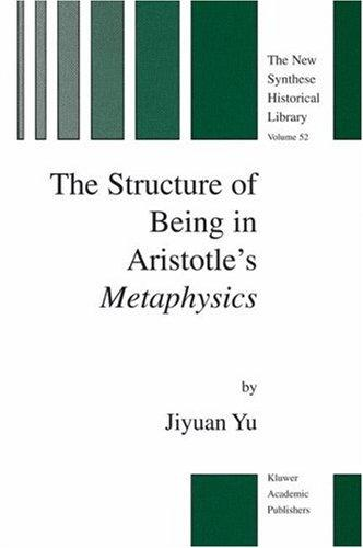 The Structure of Being in Aristotle's Metaphysics by Yu, Jiyuan.