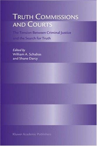 Truth commissions and courts by William A. Schabas, Shane Darcy