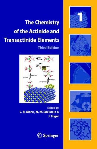 The Chemistry of the Actinide and Transactinide Elements (5 Volume Set) by