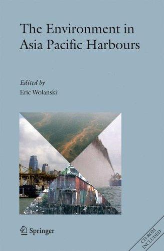 The Environment in Asia Pacific Harbours by Eric Wolanski