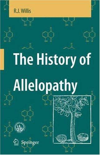 The History of Allelopathy by R.J. Willis