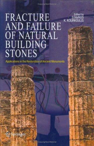 Fracture and Failure of Natural Building Stones by Stavros K. Kourkoulis