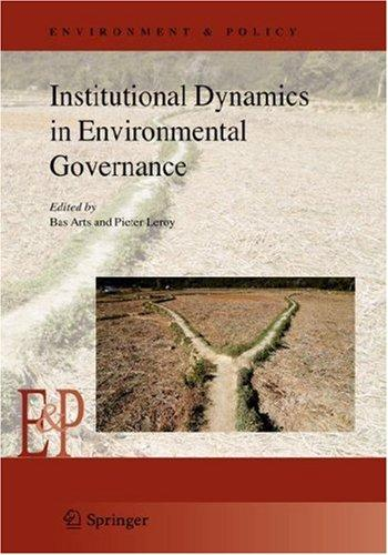 Institutional dynamics in environmental governance by