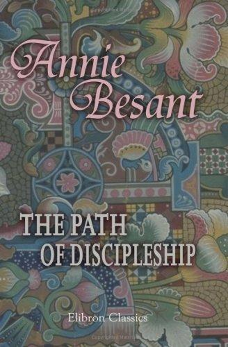 The Path of Discipleship by Annie Wood Besant