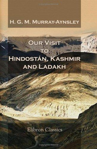 Our Visit to Hindostán, Kashmir, and Ladakh by Harriet Georgiana Maria Murray-Aynsley