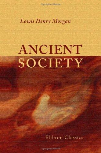 Ancient society by Lewis Henry Morgan