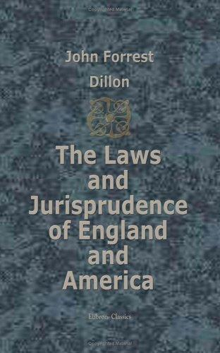 The Laws and Jurisprudence of England and America
