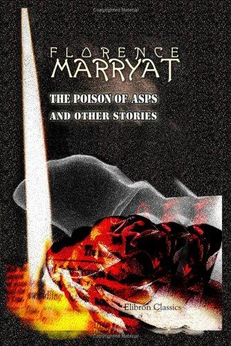 The Poison of Asps, and Other Stories by Florence Marryat