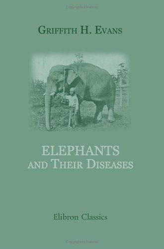 Elephants and Their Diseases by Griffith H. Evans