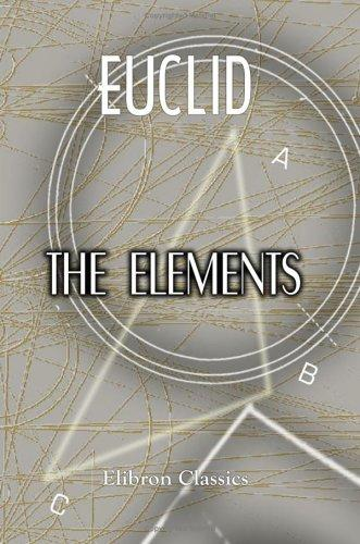The Elements of Euclid for the Use of Schools and Colleges by