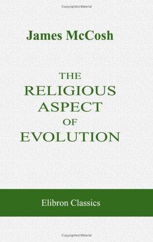 The Religious Aspect of Evolution by James McCosh