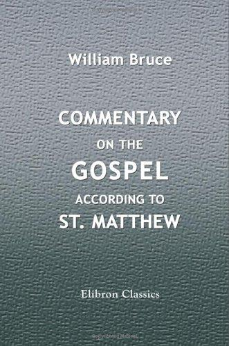 Commentary on the Gospel according to St. Matthew by William Bruce