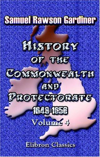 History of the Commonwealth and Protectorate, 1649-1656