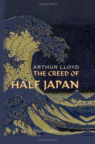 The Creed of Half Japan by Arthur Lloyd