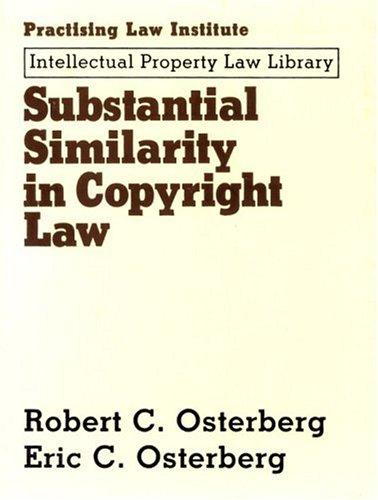 Substantial similarity in copyright law by Robert C. Osterberg