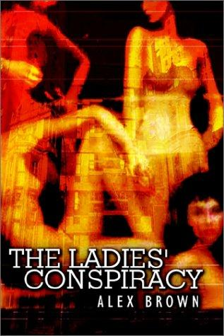 The Ladies' Conspiracy by Alex Brown