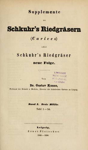 Supplemente zu Schkuhr's Riedgräsern (Carices) by Gustav Kunze