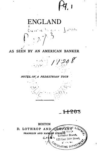 England as Seen by an American Banker: Notes of a Pedestrian Tour by Claudius Buchanan Patten