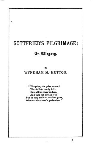 Gottfried's pilgrimage: an allegory by Wyndham Madden Hutton