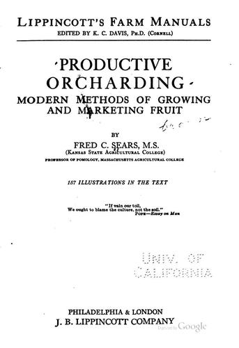 Productive Orcharding: Modern Methods of Growing and Marketing Fruit by Fred Coleman Sears