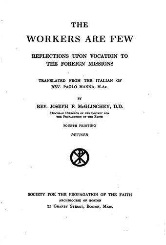 The Workers are Few: Reflections Upon Vocation to the Foreign Missions by Paolo Manna, Joseph Francis McGlinchey