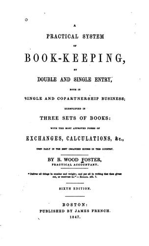 Practical System of Book-keeping by Double & Single Entry by Benjamin Wood Foster