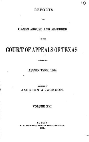 Reports of Cases Argued and Adjudged in the Court of Appeals of Texas by Alexander Melvorne Jackson