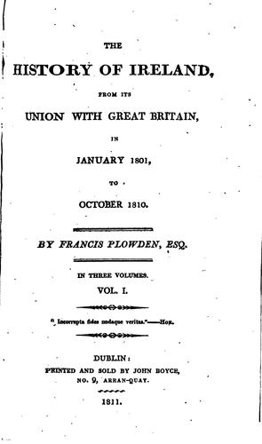 The history of Ireland, from its union with Great Britain ... to October 1810 by Francis Peter Plowden
