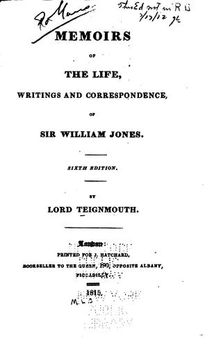 Memoirs of the Life, Writings and Correspondence, of Sir William Jones by John Shore Teignmouth