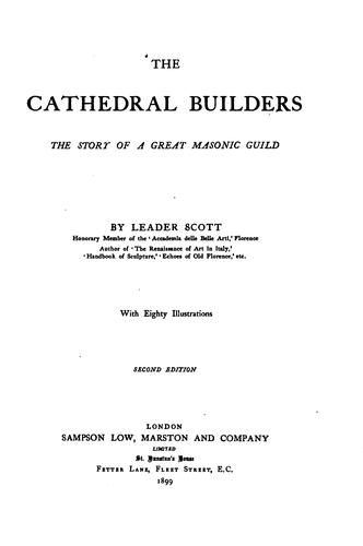 The Cathedral Builders: The Story of a Great Masonic Guild by Leader Scott