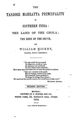 The Tanjore Mahratta Principality in Southern India: The Land of the Chola, the Eden of the South by William Hickey