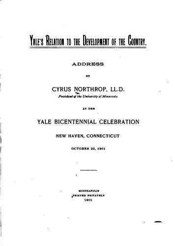 Yale's Relation to the Development of the Country: Address by Cyrus Northrop