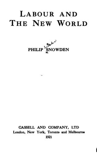 Labour and the New World by Philip Snowden Snowden