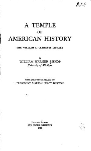 A Temple of American History: The William L. Clements Library by William Warner Bishop