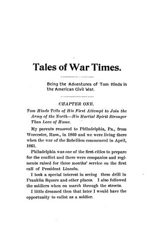 Tales of War Times: Being the Adventures of Thomas Hinds During the American Civil War by Thomas Hinds