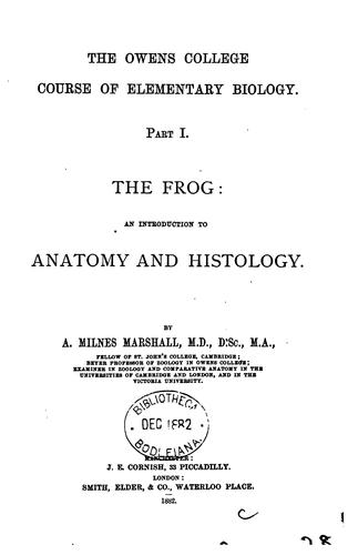 The Frog; an Introduction to Anatomy and Histology by Arthur Milnes Marshall