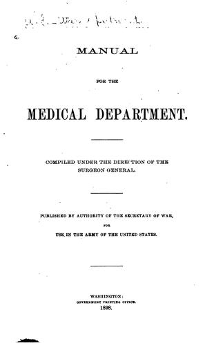 MANUAL FOR THE MEDICAL DEPARTMENT by SECRETARY OF WAR