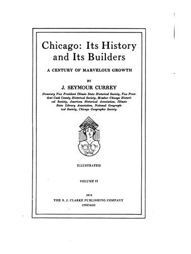 Chicago: ITS HISTORY AND ITS BUILDERS by Josiah Seymour Currey