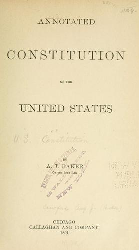 Annotated Constitution of the United States by Andrew Jackson Baker